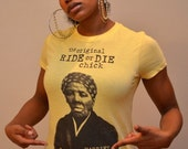 Harriet Tubman T-Shirt by SoulSeed Tees (The Original Ride or Die Chick)