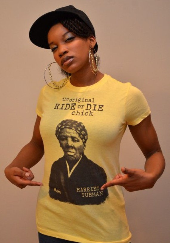 The Original Ride or Die Chick Harriet Tubman Gifts for Ride Or Die Chick