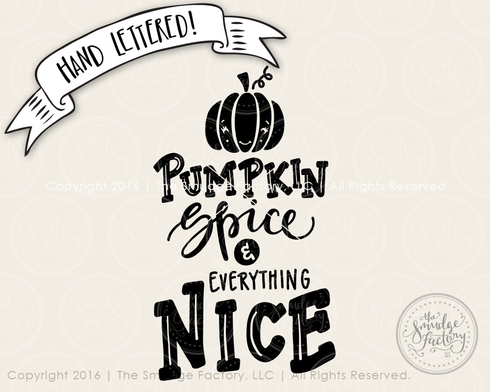 pumpkin spice svg cut file pumpkin spice and everything nice