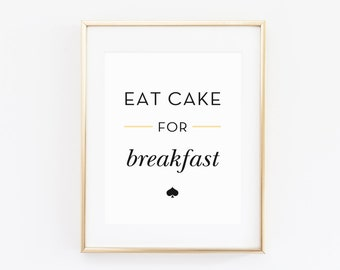 Eat Cake for Breakfast Printable Sign, Home Decor, Bedroom Decor, Spade, Cake, Girl Decoration, Modern Printable Artwork, Simple Sign, 8X10