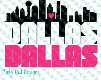 I Love Dallas SVG - Dallas Skyline - Dallas Hometown - I Love Texas - Texan - Cricut - Silhouette - Instant Download