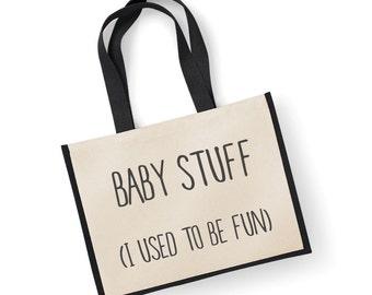 Baby Stuff Bag Shopping Bag Baby Stuff I Used To Be Fun Large Jute Bag Reusable New Mummy