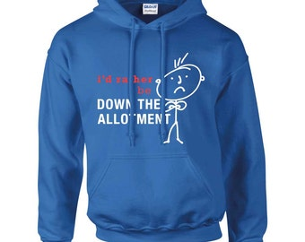 Allotment Hoodie Mens I'd Rather Be Down The Allotment Hoody Dad Grandpa Husband Fathers Day Present Gift Novelty
