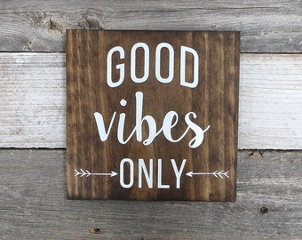 "Rustic Hand Painted Wood Sign ""Good Vibes Only"" - Inspirational Wood Sign - 9.25""x9.25"" - Dark Walnut or Gray"