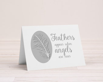Feathers card, Feathers appear when angels are near, Loss card, with sympathy card, thinking of you card, angels card,