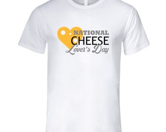 National Cheese Lovers Day Fun Food Celebration T Shirt