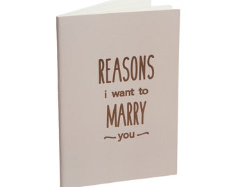 Reasons I Want to Marry You Journal + Notebook - Perfect Engagement, Anniversary, and Wedding Gift.