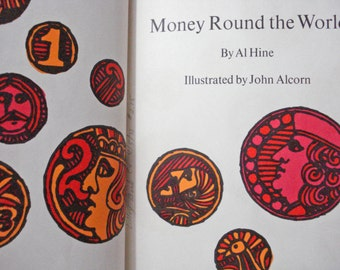 Money Round The World By Al Hine Illustrated By John Alcorn 1963 Vintage Hardcover