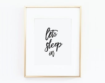 Let's Sleep In Print