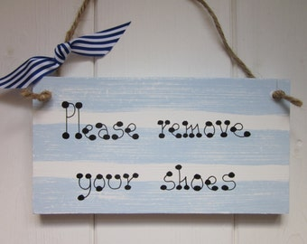 Please remove your shoes nautical door sign plaque chic shabby country style