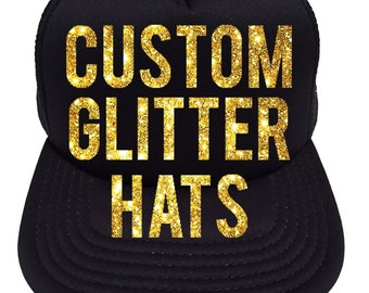 Custom Trucker Hat Cap with your Saying in Glitter - Other Colors to choose from