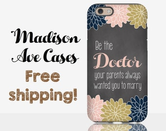 Be The Doctor Your Parents Always Wanted You To Marry Funny Quote Nurse Med School Customize Chalkboard Galaxy S5 S6 S7 iPhone 4 5 6 Case