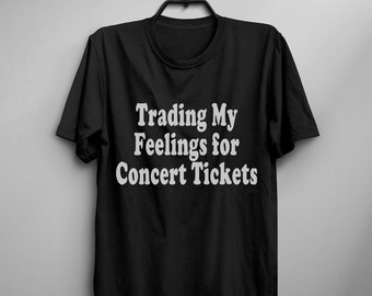 Concert Shirt with saying Funny TShirt Tumblr Tee Shirt for Teens Clothes instagram Graphic Tee Screen print T Shirt Men gift Women T-shirts