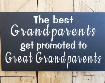 The best Grandparents get promoted to Great Grandparents, wood sign, Grandparents, Birth Announcement, Grandparents Sign, Great Grandparents