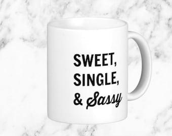 Sweet, Single, & Sassy Coffee Mug