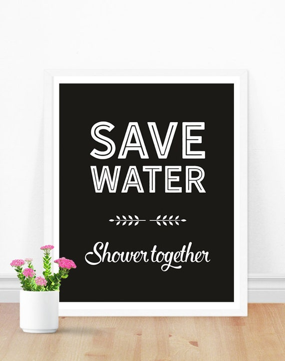 Bathroom Wall Art Save Water Shower Together Bathroom Quote