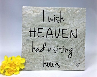 I wish heaven had visiting hours . . . tile, vinyl, quote, saying, grieve, religious