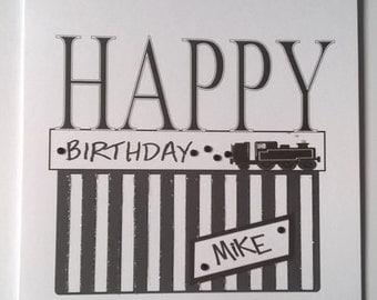 Lovely Personalised Handmade Birthday card. Black and  white Steam Train design.