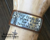 "For I know the plans I have for you....Jeremiah 29:11. 1"" leather band. Made to Order."