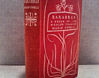 """Antique Book. """"Barabbas"""" by Marie Corelli, Subtitle: """"A Dream of the World's Tragedy,"""" Published by JB Lippincott in 1898"""