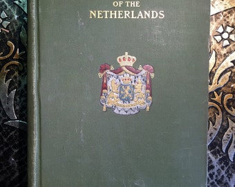 Through the Gates of the Netherlands, by Mary E. Waller, 1906, First Edition