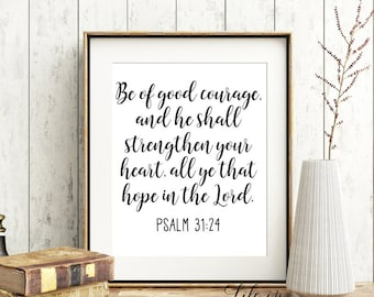 Printable Bible Verse Art, Scripture art print, Be of good courage, psalm 31:24, KJV, Psalms print, Wall art print, Bible verse print, BC02