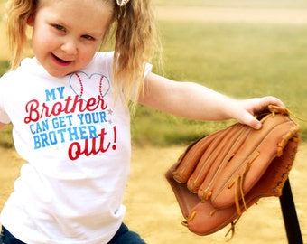 My Brother Can Get Your Brother OUT! Baseball Onesie/Shirt - (0-24 months) (2T-12) - baseball sister shirt, baseball sis shirt, baseball