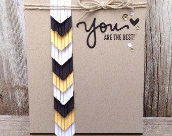You Are The Best Handmade Greeting Card / Just Because / Fringe / Chevron / Trendy / Thinking of You / Thanks / Thank You / Tribal