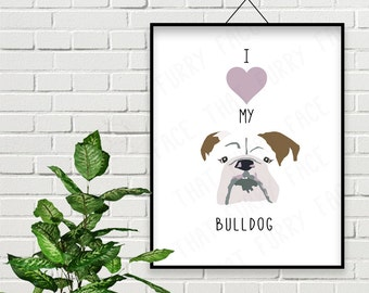 I Heart My Bulldog Print | Instant Download | Printable | Dog Art | Pet lover Gift | PRINT AT HOME