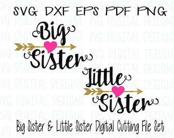 Sister SVG Set, Sibling Cutting files for Silhouette, Cricut & More Svg Dxf Eps Cut files, Little and Big Sisters, Arrow Heart SVG Design