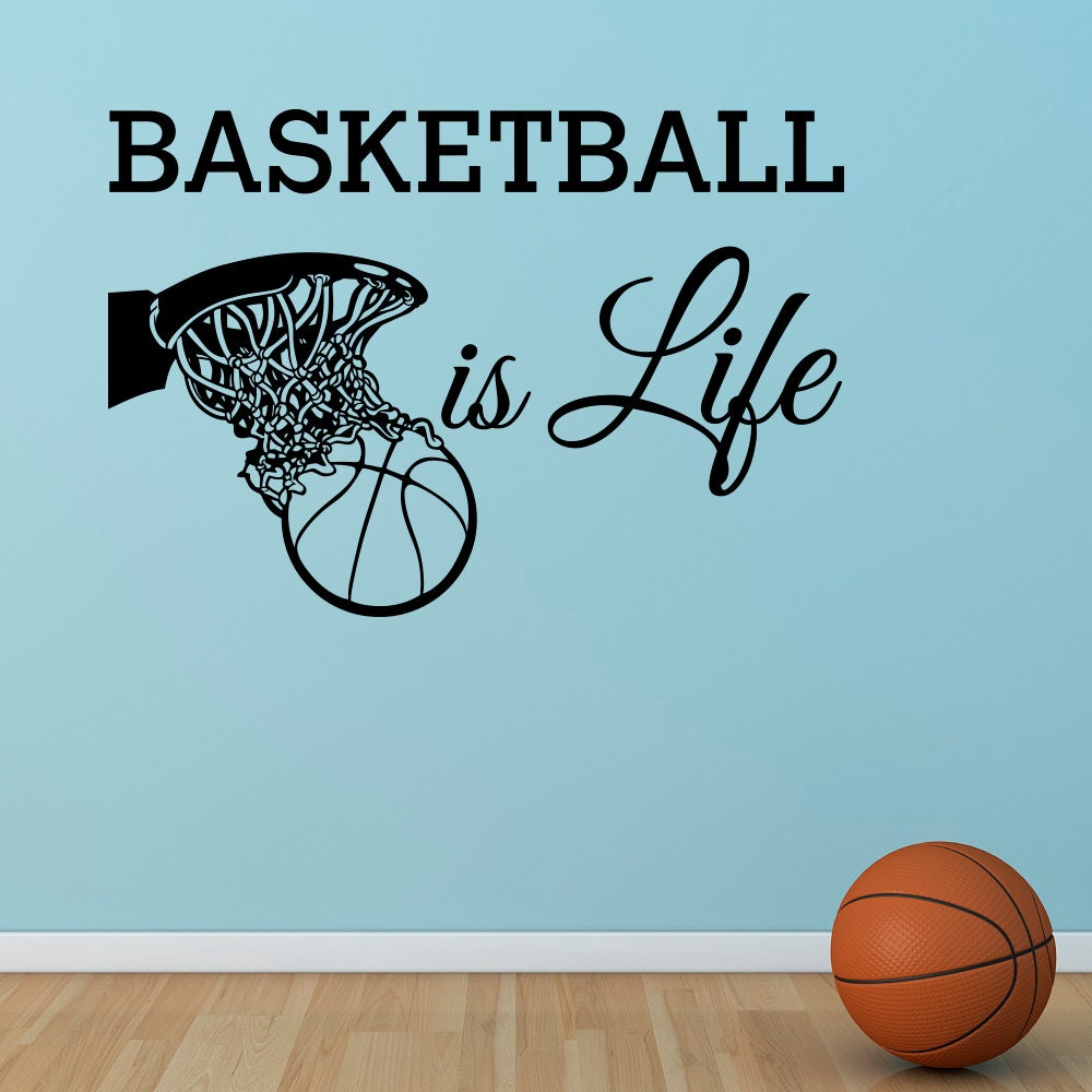 Basketball is life wall decal quote basketball hoop wall for Basketball wall decals