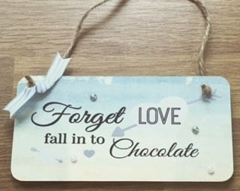 Forget Love, Fall Into Chocolate! Handmade Plaque in Vintage Style