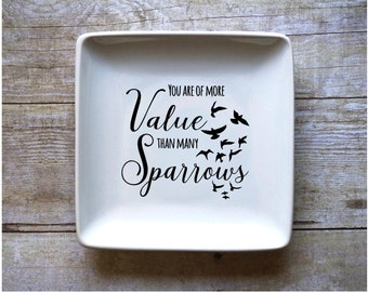 You Are Of More Value Than Many Sparrows Matthew 10:31 - Jewelry Dish