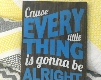 Cause Every Little Thing is Gonna Be Alright-- Quote Sign, Bob Marley Sign, Blue and White Sign, Blue Decor, Boy's Room Sign, Boy's Room