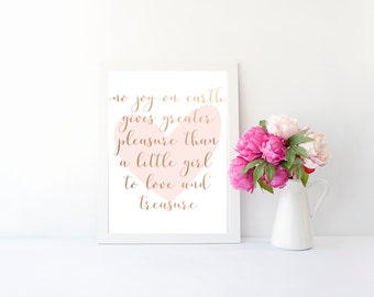 No Joy On Earth Gives Greater Pleasure Than A Little Girl To Love And Treasure, Nursery Print, Baby Girl, Nursery Decor
