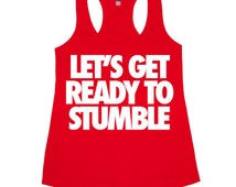 Let's Get Ready To Stumble Tank Top Women's Funny Bachelorette Party Ideas Drunk Vodka Tequila Whiskey Lets