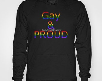 Gay Pride Hoodie, Gay and Proud - 4 Sizes Available + Pull Over or Zip Up