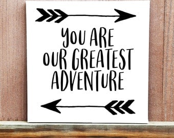 You Are Our Greatest Adventure Canvas, Hand Painted, Baby Boy, Baby Girl, Baby Shower Gift, Nursery Decor, Custom Canvas, Rustic Nursery