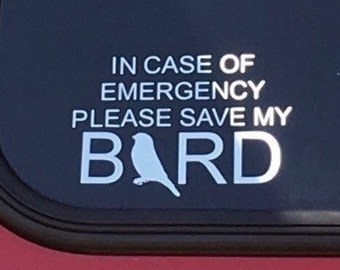 Save My Bird | In Case Of Emergency Save My Bird | Window Decal | Car RV Home Camper | Emergency Decal | Pet Alert Decal | Fire Safety