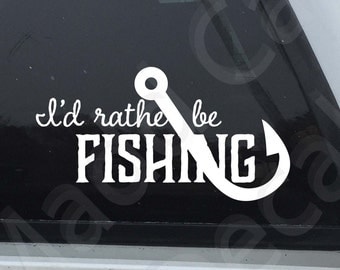 I'd Rather Be Fishing Vinyl Decal | Fishing Decal | Love Fishing Decal | Fishing Car Decal