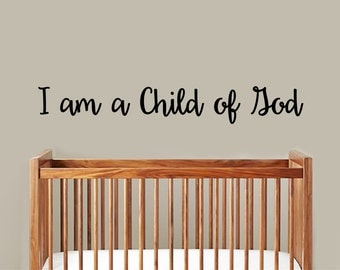 I Am A Child of God vinyl decal/sticker wall decor