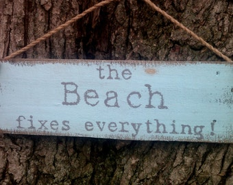 The Beach Fixes Everything, Beach Sign, Blue Home Decor, Lake House, Cabin, Cottage, Shabby, Wood