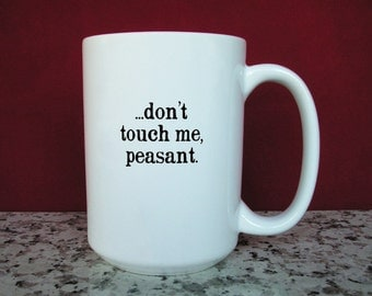 Don't Touch Me Peasant Coffee Mug