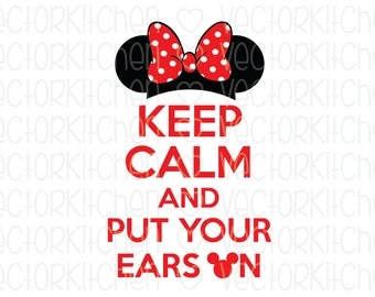 Keep Calm and Put Your Ears On, Minnie, DIY, SVG Cricut Cutting Template Vector Instant Download