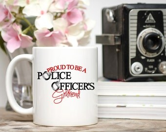 Proud to be a Police Officer's Girlfriend, Cop's Girlfriend Gifts, Cop's Girl Mug, Police Officer Girlfriend Gifts,Police Officer Girlfriend