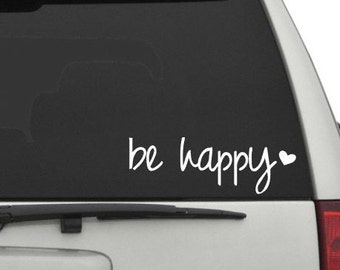 Be Happy Car Decal // Happiness / Smile / Decals