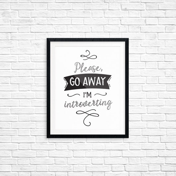 Printable Art, Please Go Away I'm Introverting, Motivational Print, Typography Quote, Art Prints, Digital Download Print, Quote Printables
