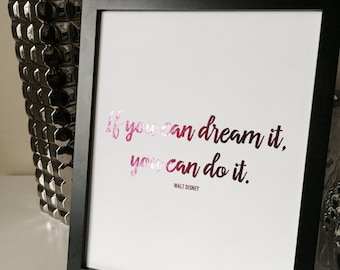 """If You Can Dream It, You Can Do It - Walt Disney Motivational Quote Foil Print, 8""""x10"""""""