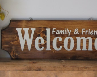 Welcome Family and Friends Sign