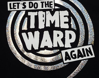 Let's do the Time Warp again | Women's Tee | Inspired by Rocky Horror Picture Show